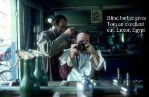 Blind barber gives Tom good haircut - Luxor, Egypt
